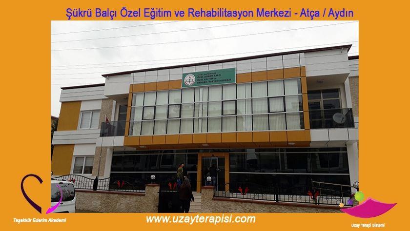 Şükrü Balcı Özel Eğitim ve Reh. Merkezi - Atça / Aydın