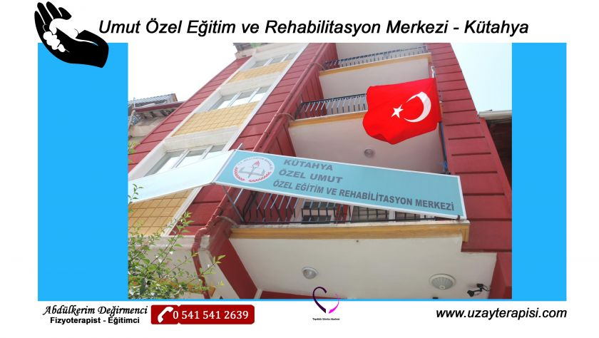 Umut Özel Eğitim ve Rehabilitasyon Merkezi - Kütahya
